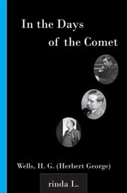 In the Days of the Comet ebook by Wells H. G. (Herbert George)
