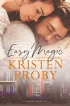 Easy Magic - A Boudreaux Novel ebook by Kristen Proby