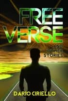 Free Verse and Other Stories ebook by Dario Ciriello