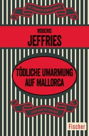 Tödliche Umarmung auf Mallorca ebook by Roderic Jeffries