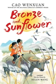 Bronze and Sunflower ebook by Cao Wenxuan, Meilo So, Helen Wang