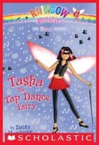 Dance Fairies #4: Tasha the Tap Dance Fairy ebook by Daisy Meadows