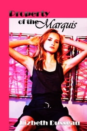 Property of the Marquis ebook by Lizbeth Dusseau