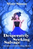 Desperately Seeking Salvage ebook by Misty  Simon