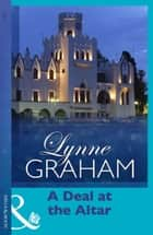 A Deal at the Altar (Mills & Boon Modern) (Marriage by Command, Book 2) ebook by Lynne Graham