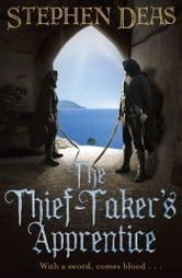 The Thief-Taker's Apprentice ebook by Stephen Deas