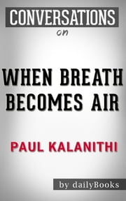 When Breath Becomes Air: A Novel by Paul Kalanithi | Conversation Starters
