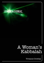 A Woman's Kabbalah: Kabbalah for the 21st Century ebook by Vivianne Crowley
