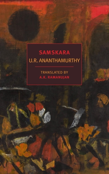 Samskara - A Rite for a Dead Man ebook by U.R. Ananthamurthy