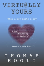 Virtually Yours (Full Version) ebook by Thomas Koolt