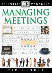 DK Essential Managers: Managing Meetings ebook by Kobo.Web.Store.Products.Fields.ContributorFieldViewModel