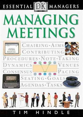 DK Essential Managers: Managing Meetings ebook by Robert Heller
