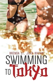 Swimming to Tokyo ebook by Brenda St. John Brown