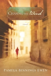 Chasing the Wind ebook by Pamela Binnings Ewen