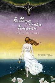 Falling Into Forever ebook by Tammy Turner