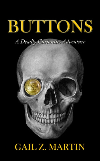 Buttons - A Deadly Curiosities Adventure (2000s) ebook by Gail Z. Martin