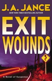 Exit Wounds - A Brady Novel of Suspense ebook by J. A. Jance