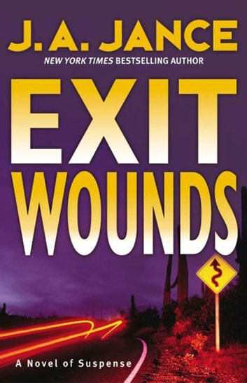 Exit Wounds - A Brady Novel of Suspense ebook by J. A Jance