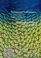 Imagining Indianness ebook by Diana Dimitrova,Thomas de Bruijn
