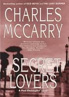 The Secret Lovers: A Paul Christopher Novel ebook by Charles McCarry