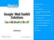 Google Web Toolkit Solutions (Digital Short Cut) - Cool & Useful Stuff ebook by David Geary
