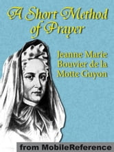A Short Method Of Prayer (Mobi Classics) ebook by Jeanne Marie Bouvier de la Motte Guyon,A. W. Marston (Translator)