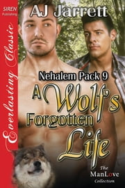 A Wolf's Forgotten Life ebook by AJ Jarrett