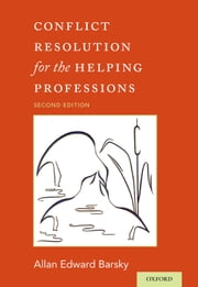 Conflict Resolution for the Helping Professions ebook by Allan Barsky