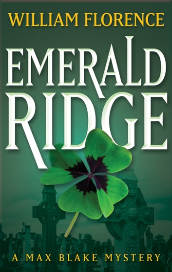 Emerald Ridge: A Max Blake Mystery ebook by William Florence