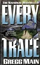 Every Trace ebook by Gregg Main