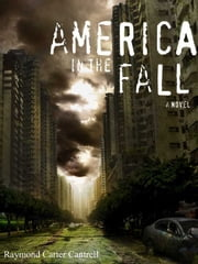 America in the Fall ebook by Raymond Carter Cantrell