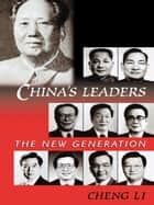China's Leaders - The New Generation ebook by Cheng Li