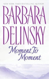 Moment to Moment ebook by Barbara Delinsky,(None)