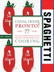 Canal House Cooking Volume N° 8 - Pronto! ebook by Christopher Hirsheimer, Melissa Hamilton