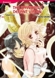 The Spaniard's Defiant Virgin (Harlequin Comics) - Harlequin Comics ebook by Keiko Okamoto,Jennie Lucas