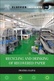 Recycling and Deinking of Recovered Paper ebook by Pratima Bajpai