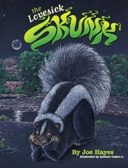 The Lovesick Skunk ebook by Joe Hayes,Antonio Castro L.