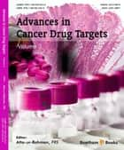 Advances in Cancer Drug Targets, Volume 3 ebook by Atta-ur-Rahman