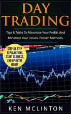 Day Trading Tips & Tricks ebook de Ken McLinton