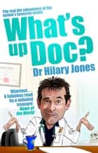What's Up Doc? ebook by Dr Hilary Jones