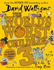 The World's Worst Children 3: Fiendishly funny new short stories for fans of David Walliams books ebook by David Walliams, Jon Culshaw, Nitin Ganatra,...