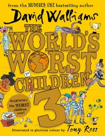 The World's Worst Children 3: Fiendishly funny new short stories for fans of David Walliams books ebook by David Walliams, David Walliams, Jon Culshaw, Nitin Ganatra, James Goode, Jocelyn Jee Esien, Doon Mackichan, Paul Putner
