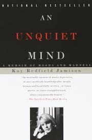 An Unquiet Mind - A Memoir of Moods and Madness ebook by Kobo.Web.Store.Products.Fields.ContributorFieldViewModel