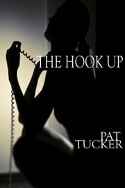 The Hook Up ebook by Pat Tucker