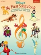 Disney's My First Songbook - Volume 2 (Songbook) - A Treasury of Favorite Songs to Sing and Play ebook by Hal Leonard Corp.