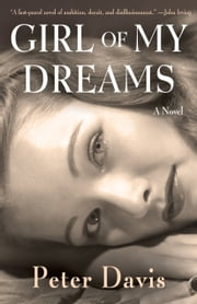 Girl of My Dreams - A Novel ebook by Peter Davis