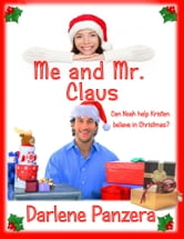 Me and Mr. Claus ebook by Darlene Panzera