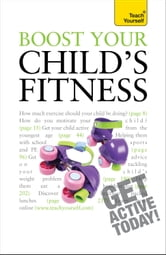 Boost Your Child's Fitness ebook by Ceri Roberts