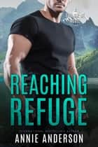 Reaching Refuge ebook by Annie Anderson
