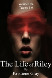 The Life of Riley: Teasers ebook by Kristiene Gray
